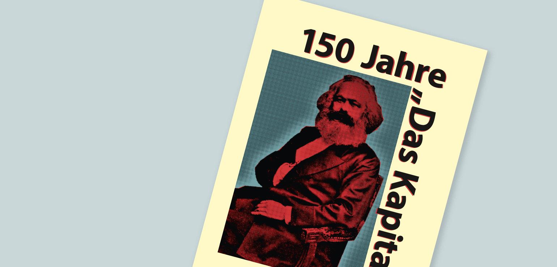 """150 Jahre """"Das Kapital"""""""